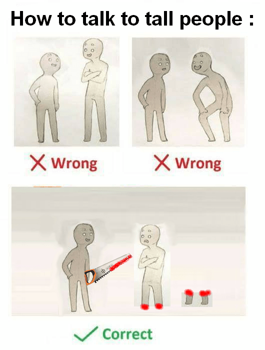 Shoulder - How to talk to tall people: X Wrong XWrong Correct