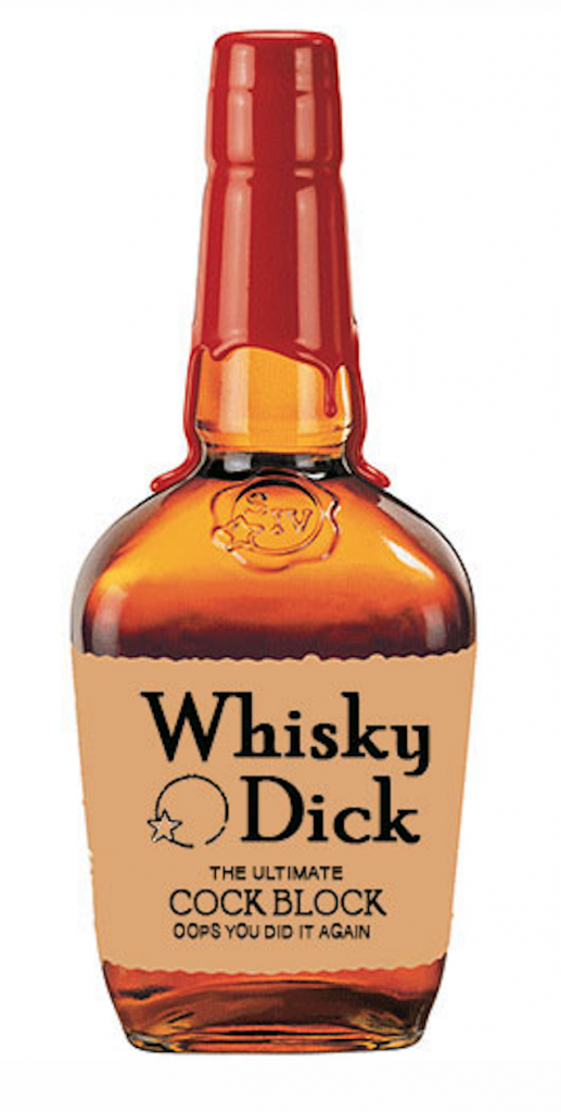 Liqueur - Whisky Dick THE ULTIMATE COCK BLOCK O0PS YOU DID IT AGAIN