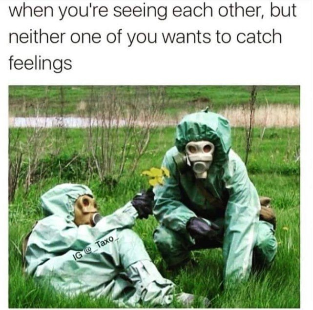 meme about not watching to get attached with pic of couple in hazmat suits
