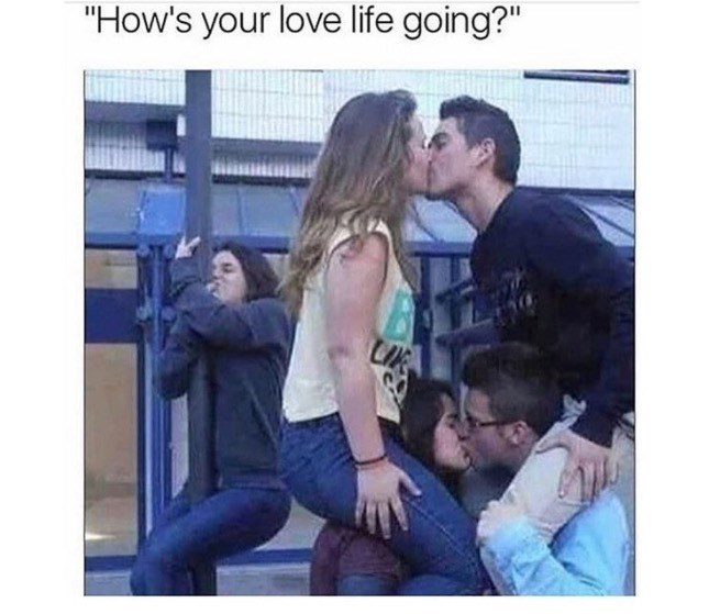 meme about love life with pic of couples kissing and a person in the background making out with a pole