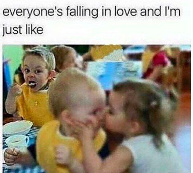 meme about staying single with pic of two children kissing with a third child eating furiously in the background