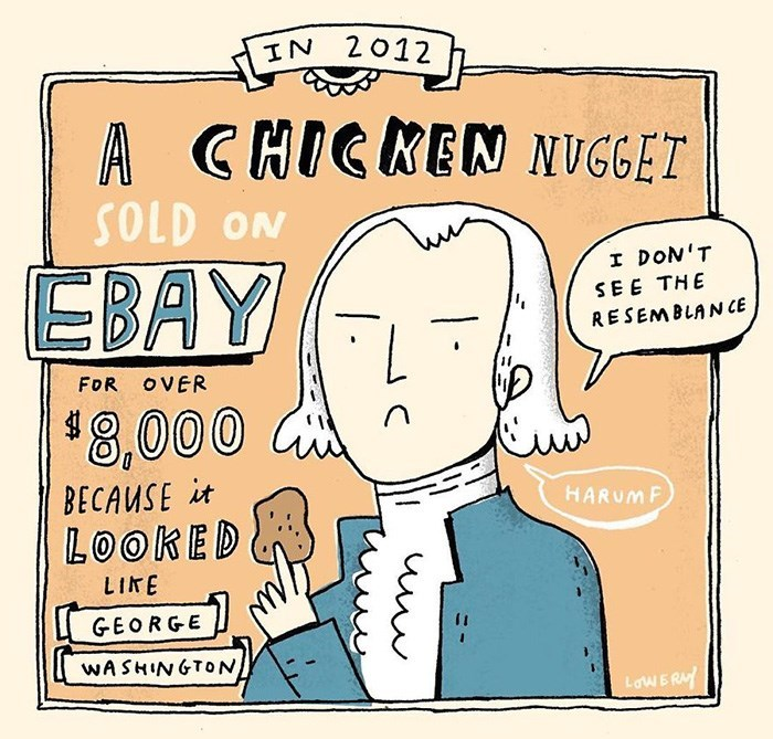 Cartoon - IN 2012 A CHICKEN NUGGET SOLD ON I DON'T EBAY SEE THE RESEMBLANCE FOR OVER $8,000 BECAUSE it LOOKED HARUMF LIKE GEORGE WASHINGTON) LaWERY 1.