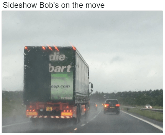 """Funny meme saying that Sideshow Bob from the Simpsons is on the movie, image of a truck that says """"Die Bart"""" on it."""