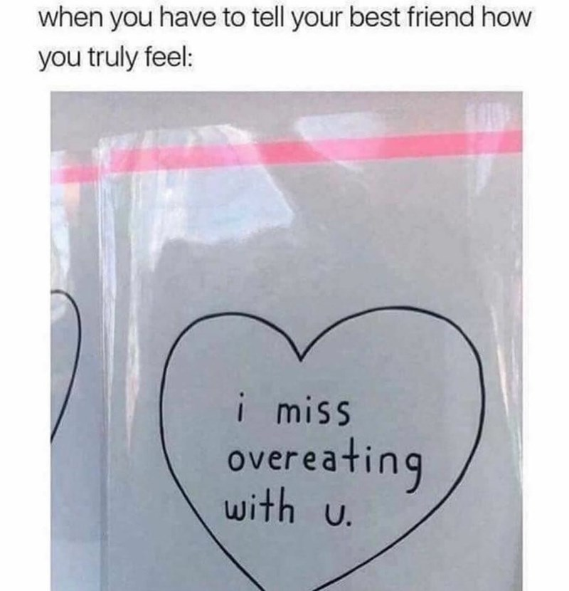 Meme about the feeling of missing your friend and letting them know exactly how you feel.
