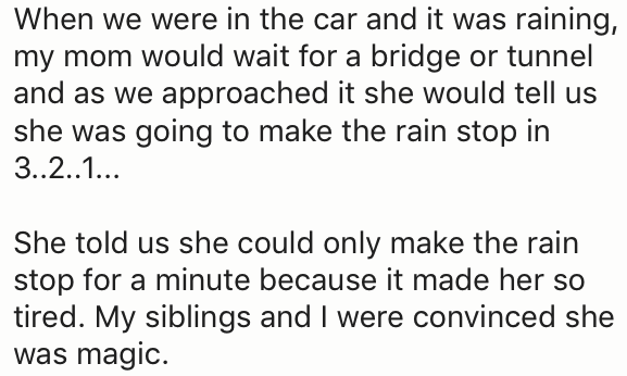 Mom that would tell the kids that she could make the rain stop when going under a bridge