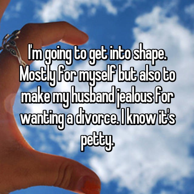 Woman says she is going to get into shape to make husband jealous for wanting a divorce