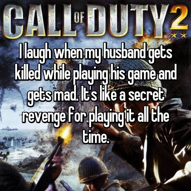 Wife who takes joy in husband getting killed while playing his game