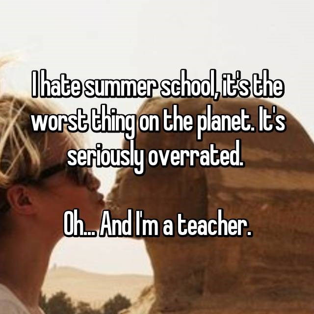 Teacher on Whisper ranting about how she hates summer school