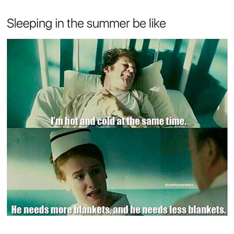 Funny meme about sleeping in the summer, when you're hot and cold at the same time.