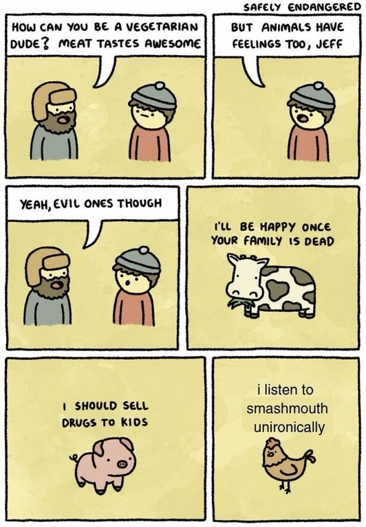 Funny web comic regarding the argument the animals have feelings for vegetarianism - meat eater says they have evil feelings like listening to smashmouth unironically.