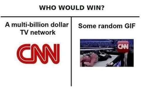 Dank meme comparing who would win, a gif or a multi billion dollar tv network like CNN