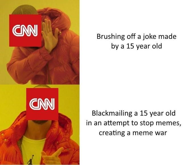 Drake meme of the dank about CNN brushing off joke 15 year old made compared with blackmailing same 15 year old to stop memes, sparking a dank meme war