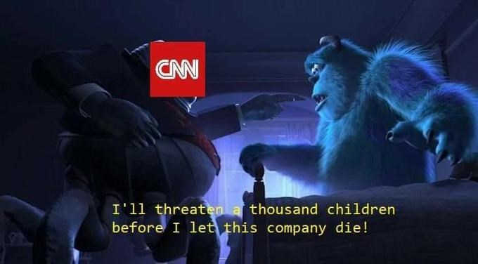 Dank meme of CNN being the bad guy in Monsters Inc as they are willing to threaten thousands of kids before they let CNN die