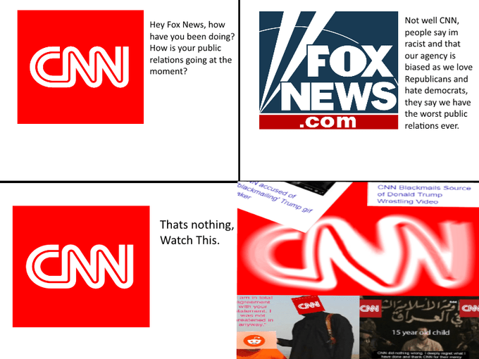 Dank meme of imaginary conversation between CNN and Foxnews about causing bad PR
