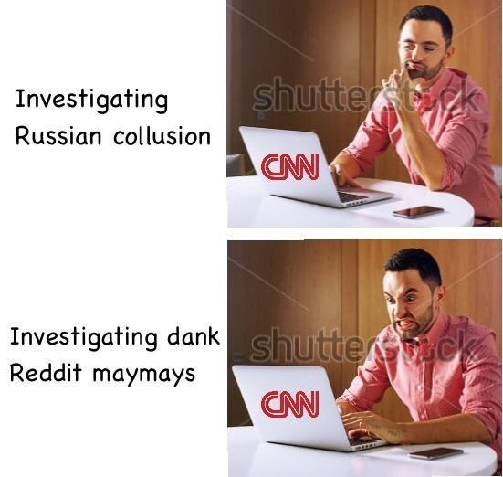 dank meme made of stock photos from shutterstock of the difference in CNN's approach to investigating Russian Collusion VS investigating Reddit posts