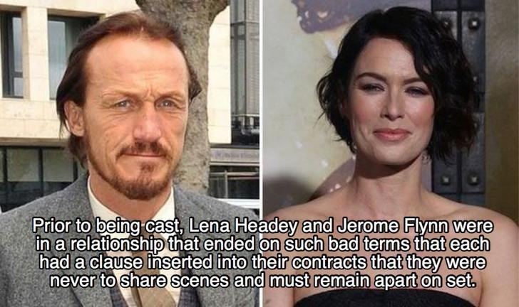 Face - Prior to being cast, Lena Headey and Jerome Flynn were in a relationshipthat ended on such bad terms that each had a clause inserted into their contracts that they were never to share scenes and must remain apart on set,