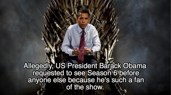 Photo caption - Allegedly, US President Barack Obama requested to see Season 6 before anyone else because he's such a fan of the show.
