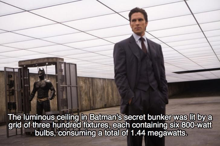 Suit - The luminous ceiling in Batman's secret bunker was lit by a grid of three hundred fixtures, each containing six 800-watt bulbs, consuming a total of 1.44 megawatts.