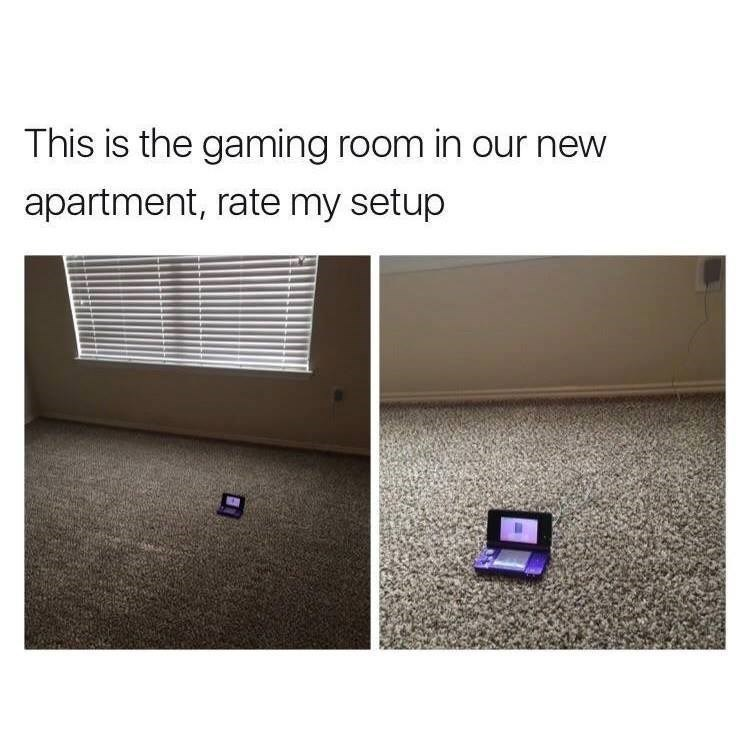 funny meme about gaming set up in gaming room, it's just a small handheld game in a room.