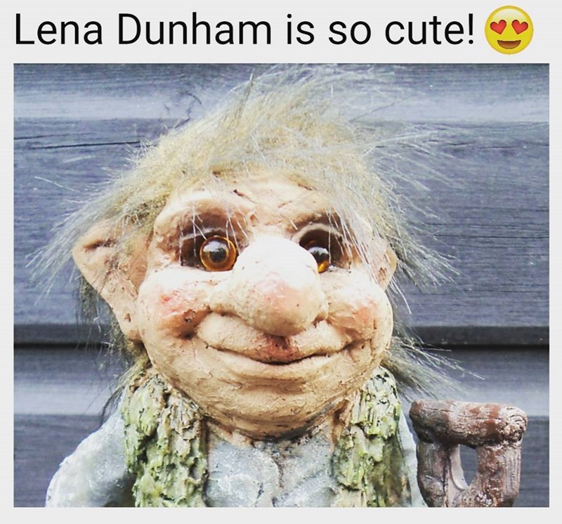 Funny meme about lena dunham looking like a troll.