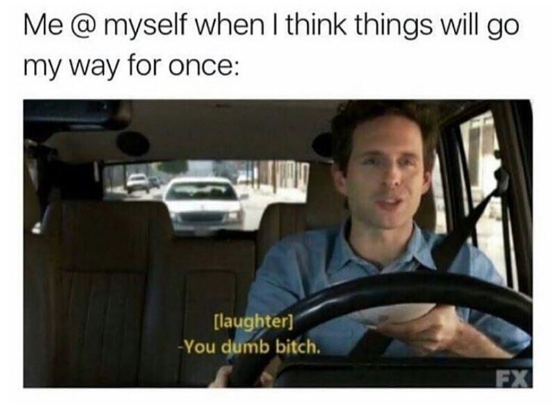 Dennis from Always Sunny In Philadelphia in meme about when you think things will go your way for once.