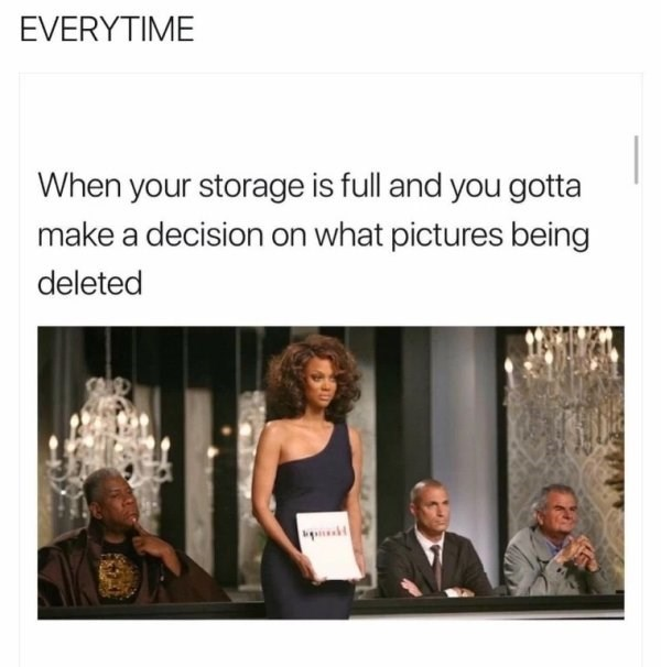 funny meme about life freeing up space on your phone with pic of Tyra Banks on america's next top model