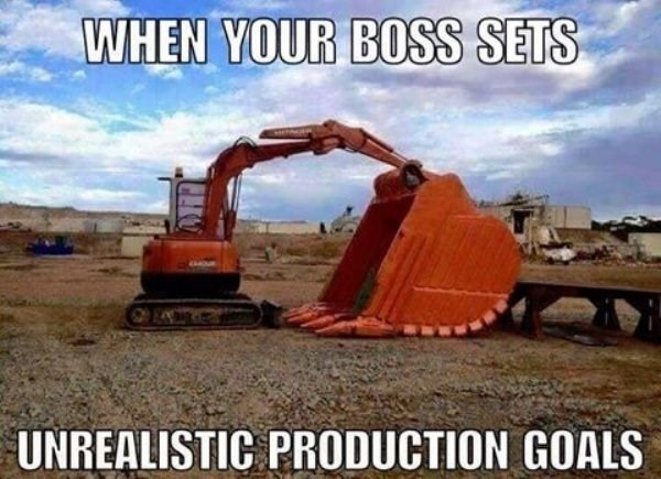 funny meme about getting unrealistic mission from boss with pic of loader with oversized sweeper