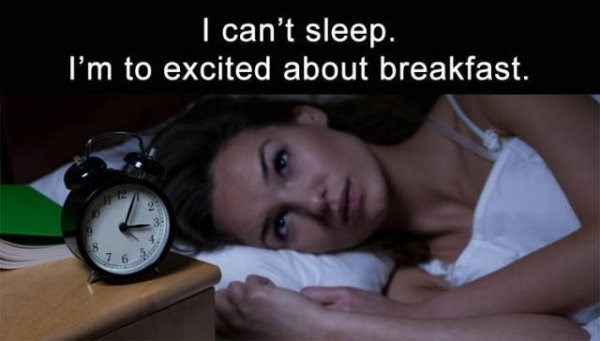funny meme about life always waiting for the next meal with pic of woman laying awake in bed