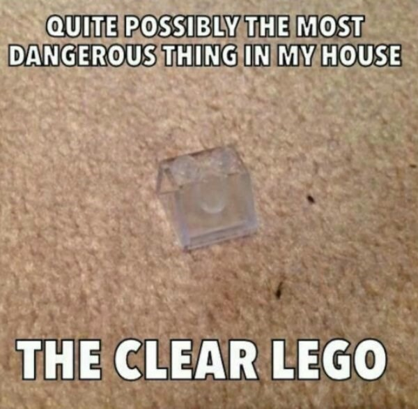 funny meme about the most dangerous thing in life being a Lego brick