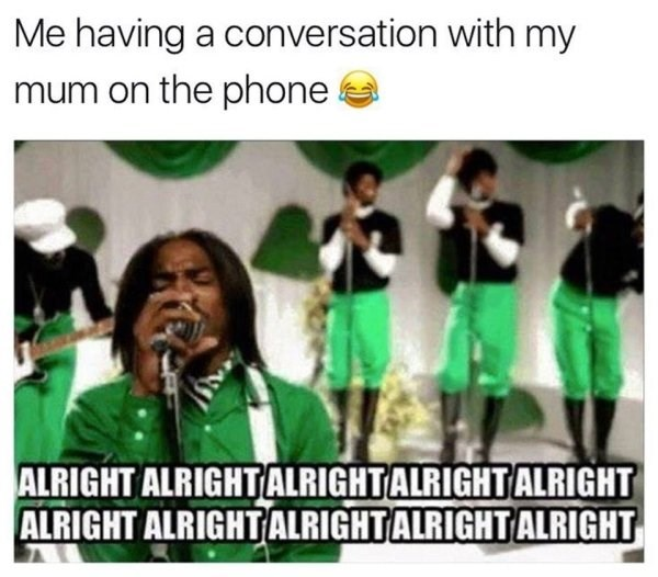 funny meme about life talking to your mom on the phone with screenshot from Outkast's music video Hey Ya