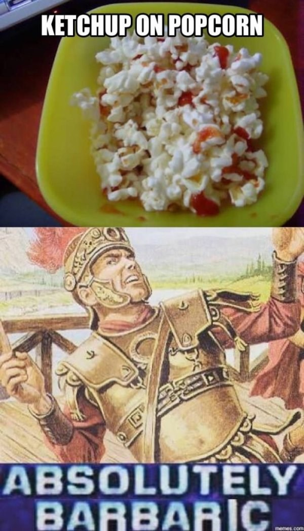 funny meme about life being disgusted by odd food combinations