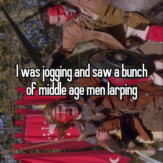 Soldier - was jogging and saw a bunch, of middle age men larping