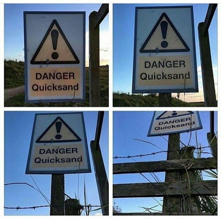 Funny meme of a quicksand warning sign that keeps getting higher and higher to show that the person taking it is in the quicksand.