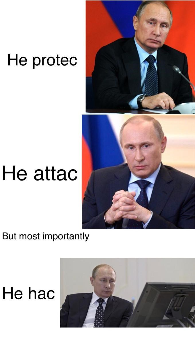 Vladimir Putin dank meme of he protec/attac and hac