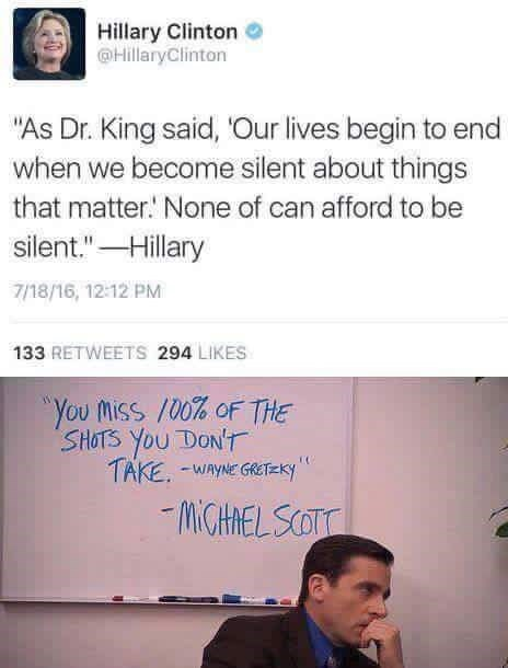 Cringeworthy post of Hilary Clinton basically quoting Dr. King as her self, compared to Michael Scott quoting Wayne Gretzky