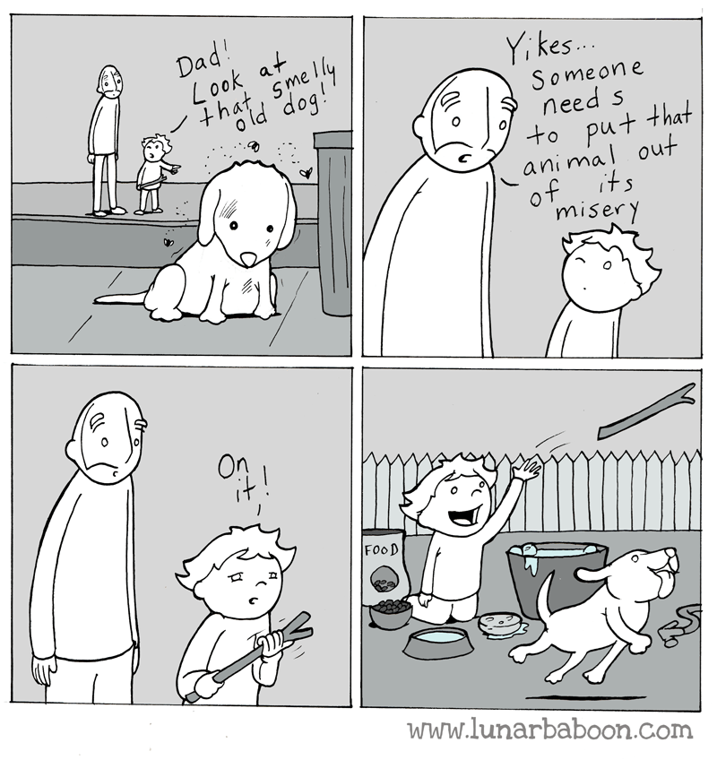 Cartoon - Dad! Look at +hat, sme O ld dog! Yi kes.. Someone need s to put that animal out of its 'misery On FOOD www.lunarbaboon.com