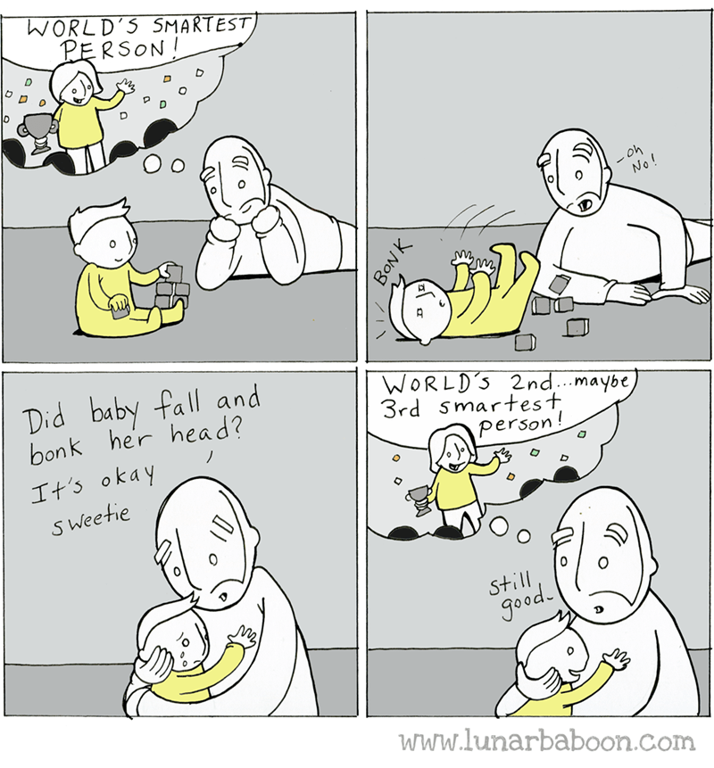 Text - WORLD S SMARTEST PERSON! No! Did baby fall and bonk he'r head? WORLD'S 2nd maybe, 3rd smartest person! It's okay S Weetie Still good www.lunarbaboon.com BON K IN