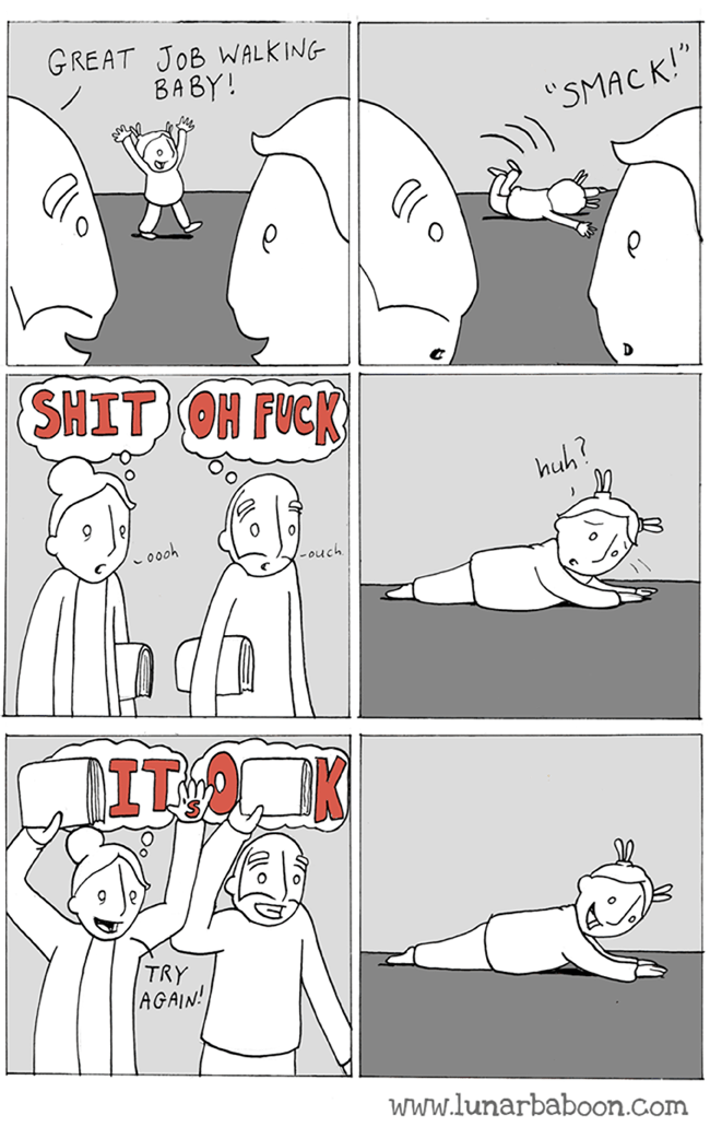 """White - GREAT JOB WALK ING ВАВY! """"SMACK!"""" SHIT OH FUCK huh? 00oh -ouch ITO TRY AGAIN! www.lunarbaboon.com"""
