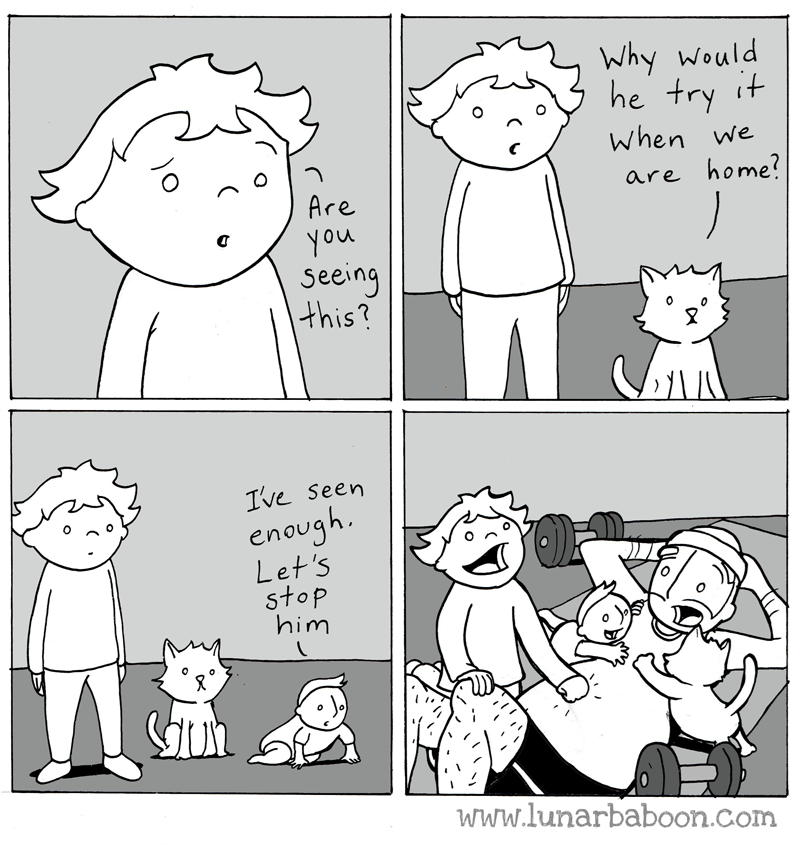 Cartoon - Why Would he try it when we are home? Are You Seeing this? Ive Seen enough. Let's stop him www.lunarbaboon.com