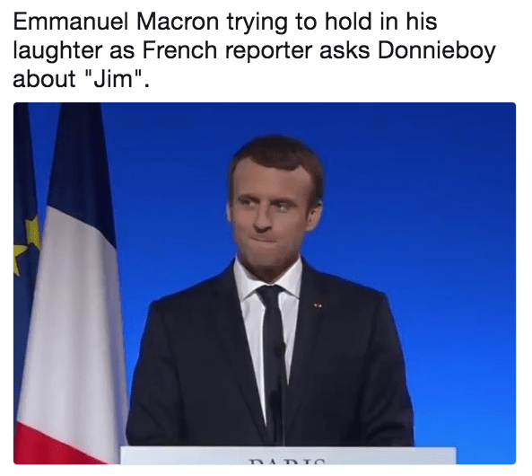 """Job - Emmanuel Macron trying to hold in his laughter as French reporter asks Donnieboy about """"Jim"""" DAD TO"""