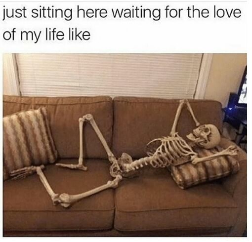 skeleton on a cough as just waiting here waiting for the love of my life