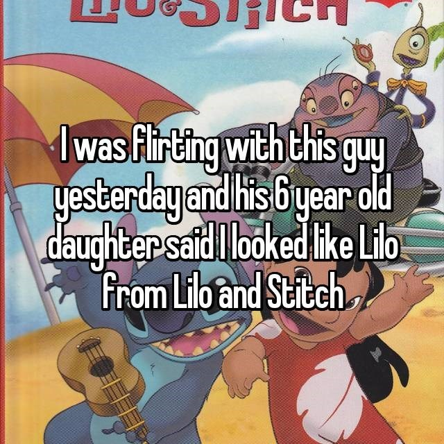 Girl was flirting with guy and his 6 year old daughter said she looked like Lilo from Lilo and Stitch