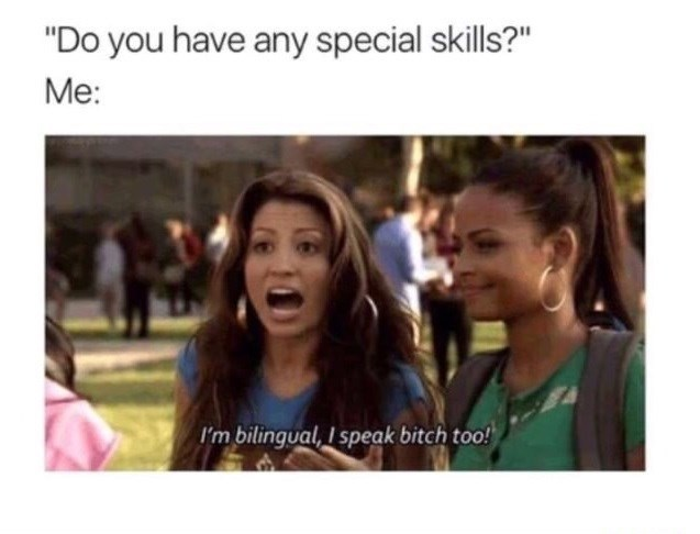 Meme about speaking BITCH being a second language.