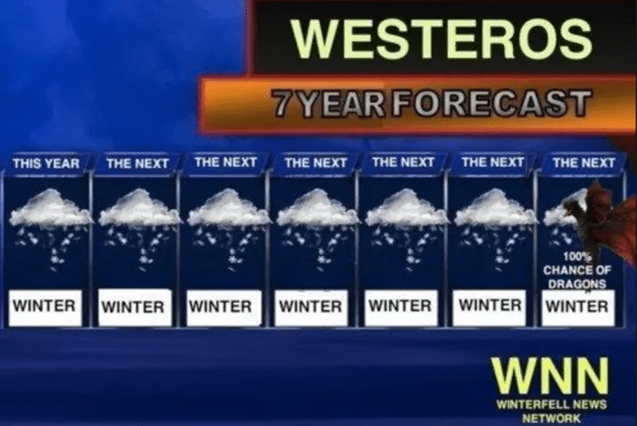 Game of Throne Meme about weather forecast for Westeros