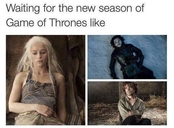 Meme about how it feels waiting for the next season of Game of Thrones.