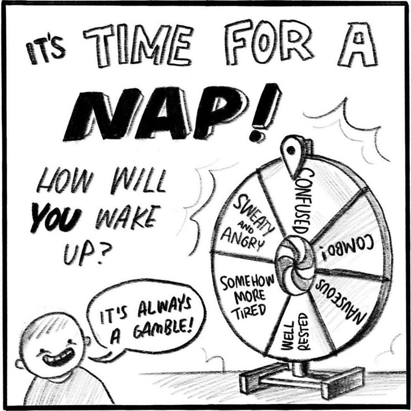 Funny meme about how you will wake up after a nap, it's always a gamble.