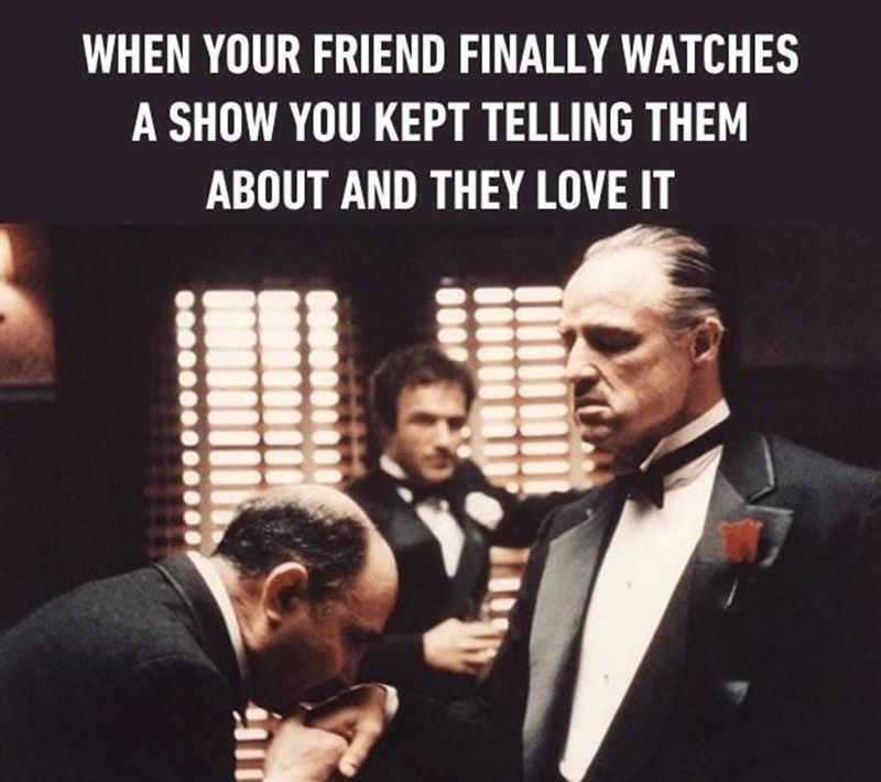 Sunday meme about recommending shows to friends with the Godfather
