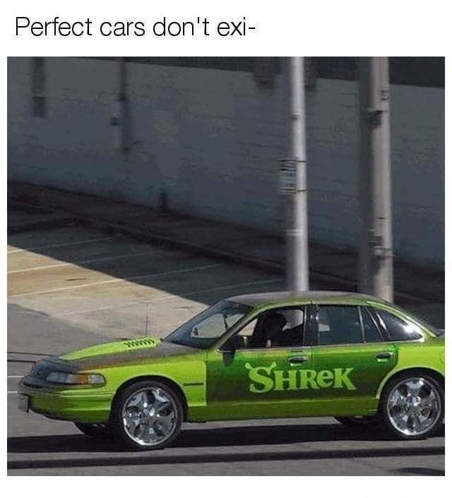 Sunday meme about the perfect car being Shrek themed