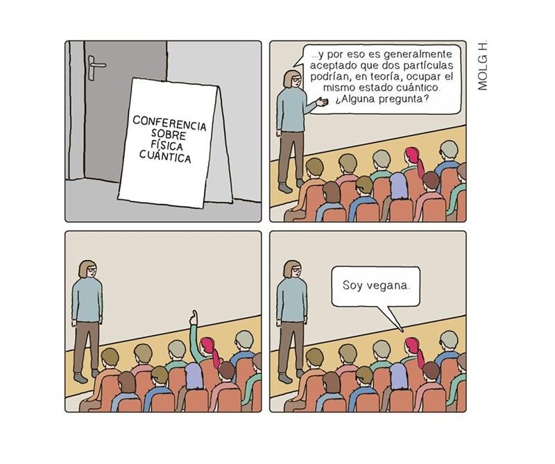 en conferencia de fisica cuantica hay un vegano