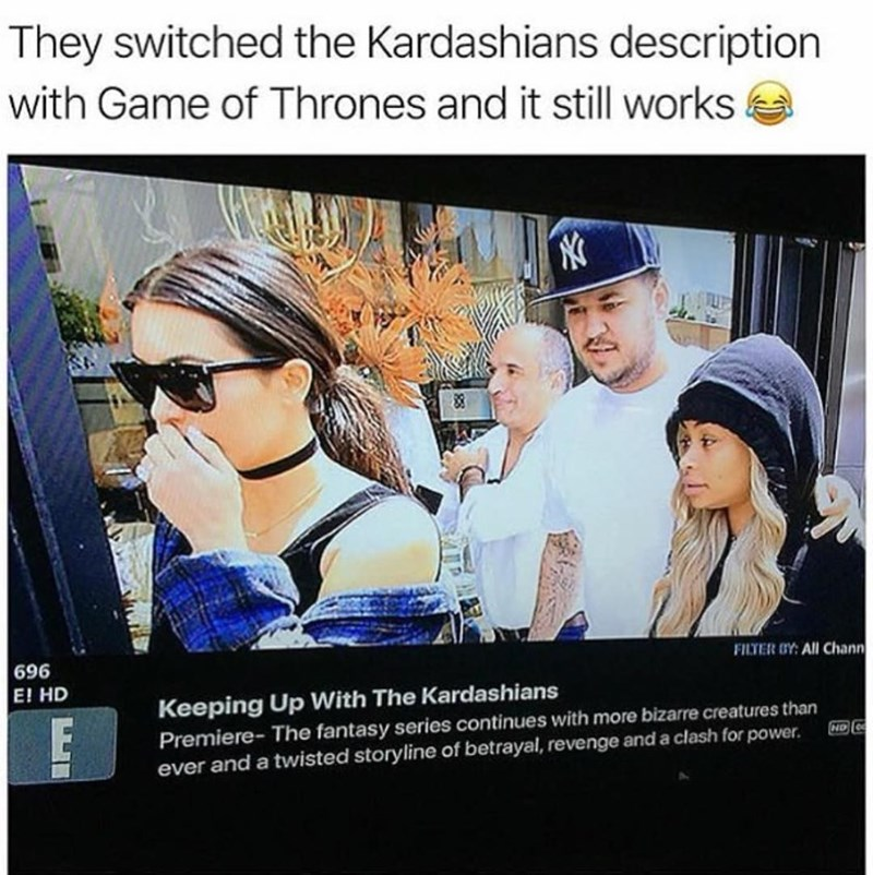 Funny meme about how keeping up with the Kardashian's is basically the same as Game of Thrones.